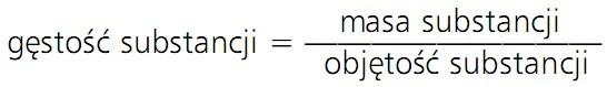 Gęstość substancji = masa substancji/objętość substancji