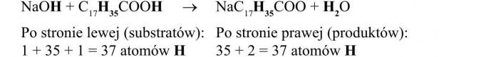 Własności chemiczne wyższych kwasów karboksylowych. Po stronie lewej (substratów): 1 + 35 + 1 = 37 atomów H. Po stronie prawej (produktów): 35 + 2 = 37 atomów H.