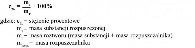 Stężenie procentowe. Masa substancji rozpuszczonej, masa roztworu (masa substancji + masa rozpuszczalnika), masa rozpuszczalnika.